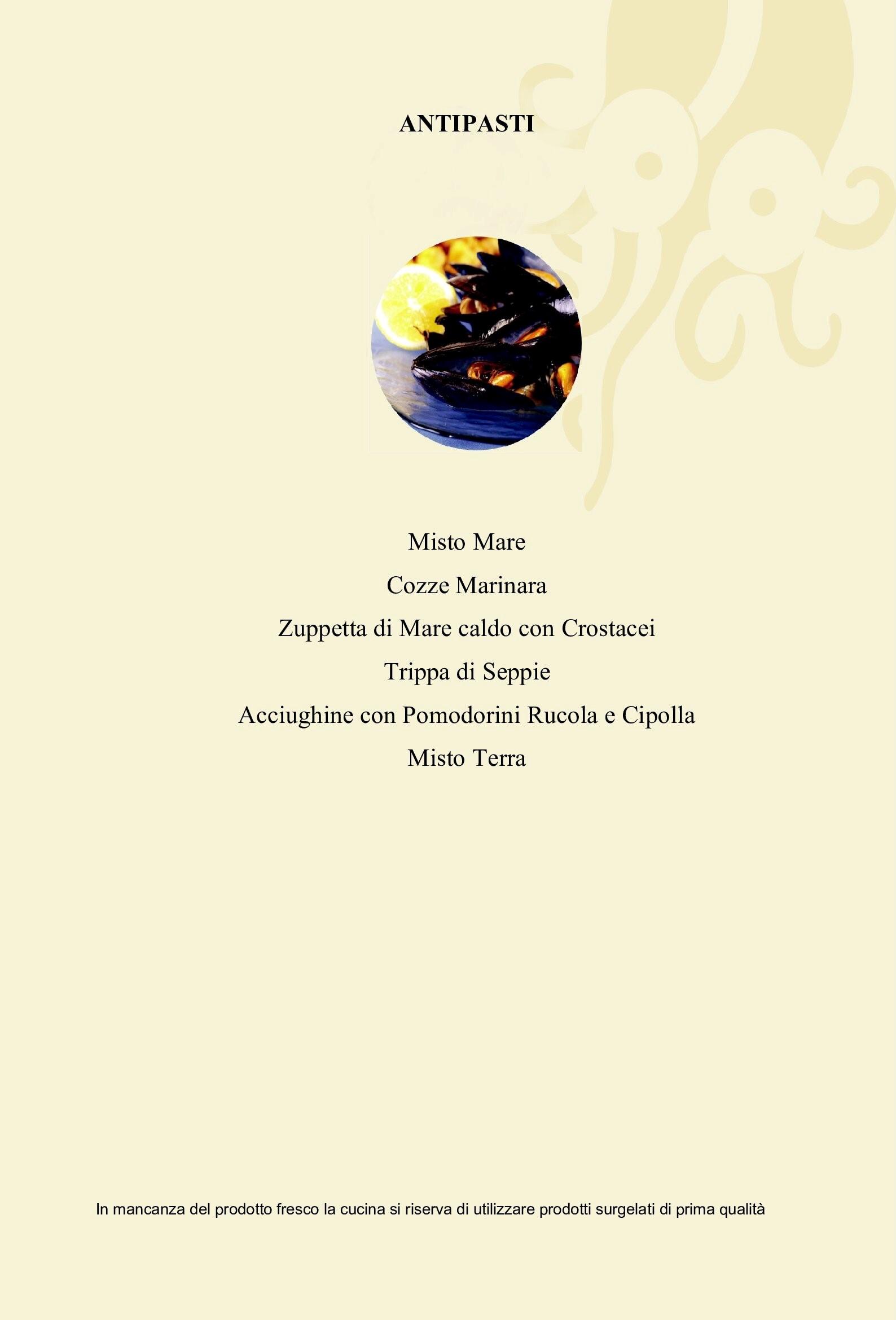antipasti Misto Mare Cozze Marinara Zuppetta di Mare caldo con Crostacei Trippa di Seppie Acciughine  Misto Terra